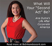 http://www.beinkandescent.com/entrepreneur-of-the-month/2082/what-will-your-second-act-be