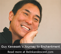 http://www.beinkandescent.com/tips-for-entrepreneurs/653/guy-kawasaki-s-journey-to-enchantment