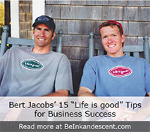 http://www.beinkandescent.com/tips-for-entrepreneurs/690/good-ideas-optimism-and-a-healthy-splash-of-doing-good-success