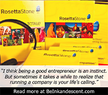 http://www.beinkandescent.com/tips-for-entrepreneurs/426/insights-on-business-from-the-rosetta-stone